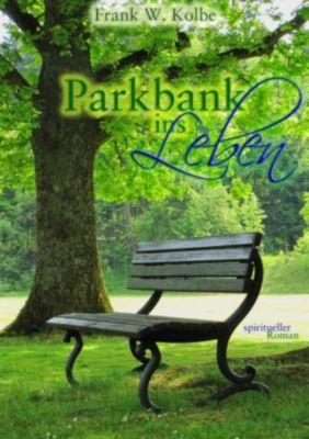 Parkbank ins Leben, Frank W. Kolbe