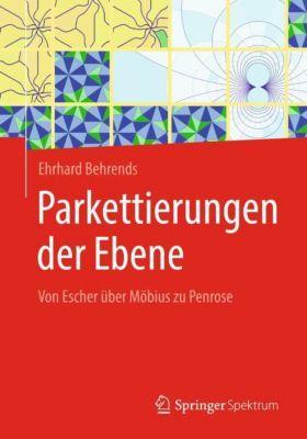 Parkettierungen der Ebene - Ehrhard Behrends |