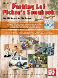 Parking Lot Picker's Songbook - Banjo Edition, Dix Bruce