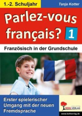 Parlez-vous francais? / 1.-2. Schuljahr, Tanja Kotter