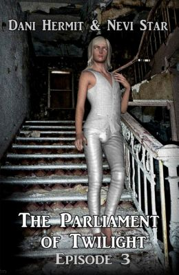 Parliament of Twilight: Parliament of Twilight: Episode 3, Dani Hermit, Nevi Star