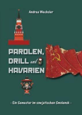 Parolen, Drill und Havarien - Andrea Wechsler |