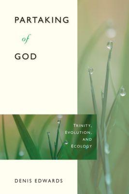 Partaking of God, Denis Edwards
