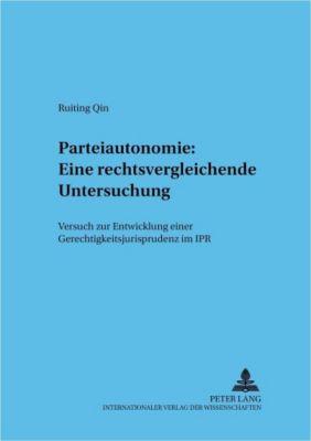 Parteiautonomie: Eine rechtsvergleichende Untersuchung, Ruiting Qin