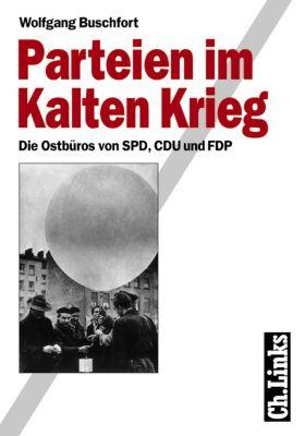 Parteien im Kalten Krieg, Wolfgang Buschfort
