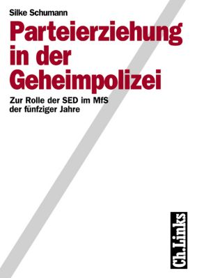 Parteierziehung in der Geheimpolizei, Silke Schumann