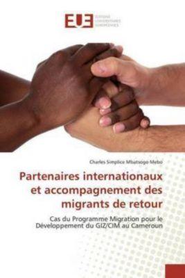 Partenaires internationaux et accompagnement des migrants de retour, Charles Simplice Mbatsogo Mebo
