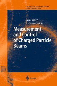 Particle Acceleration and Detection: Measurement and Control of Charged Particle Beams, Frank Zimmermann, Michiko G. Minty