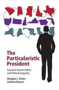 Particularistic President, Andrew Reeves, Douglas L. Kriner
