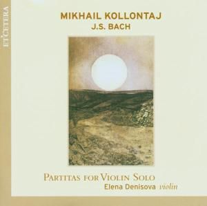 Partitas For Violin Solo, Elena Denisova