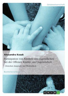 Partizipation von Kindern und Jugendlichen bei der Offenen Kinder- und Jugendarbeit, Alexandra Kozak