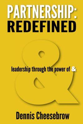 Partnership: Redefined, Dennis Cheesebrow