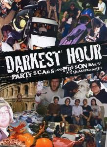 Party Scars And Prison Bars, Darkest Hour