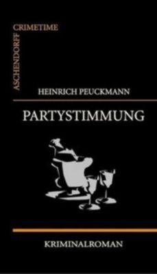Partystimmung, Heinrich Peuckmann
