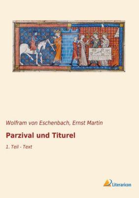 Parzival und Titurel - Wolfram von Eschenbach  