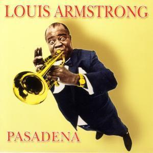 Pasadena, Louis Armstrong