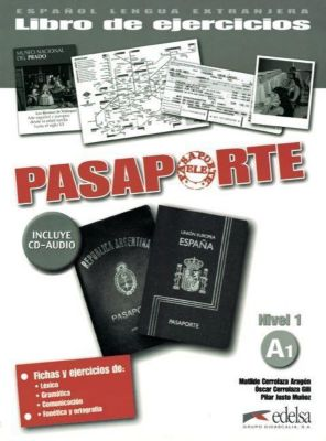 Pasaporte: Nivel.1 Libro de ejercicios, A1, m. Audio-CD, Pilar Justo Muñoz, Óscar Cerrolaza Gili, Matilde Cerrolaza Aragón