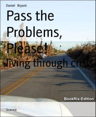 Pass the Problems, Please!, Daniel Bryant