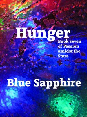 Passion Amidst The Stars: Hunger, Blue Sapphire