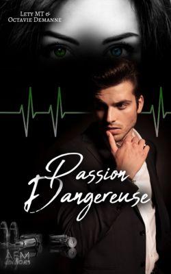 Passion dangereuse, Lety MT, Octavie Demann