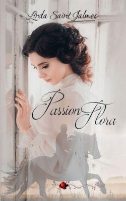Passion Flora, Linda Saint Jalmes