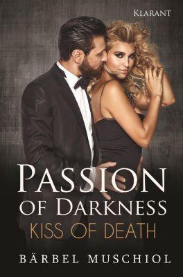 Passion of Darkness. Kiss of Death, Bärbel Muschiol