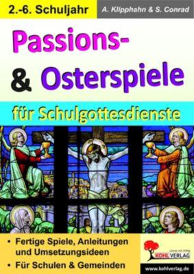 Passions- & Osterspiele für Schulgottesdienste, Sabine Conrad, Anneli Klipphahn