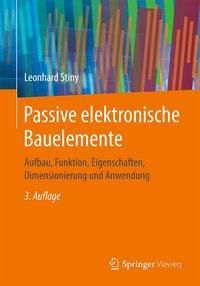 Passive elektronische Bauelemente - Leonhard Stiny pdf epub