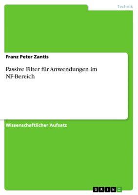 Passive Filter für Anwendungen im NF-Bereich, Franz Peter Zantis