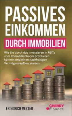 Passives Einkommen durch Immobilien - Friedrich Vester |