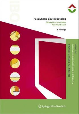 Passivhaus-Bauteilkatalog; Details for Passive Houses