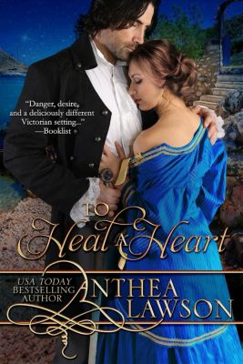 Passport to Romance: To Heal A Heart (Passport to Romance, #2), Anthea Lawson