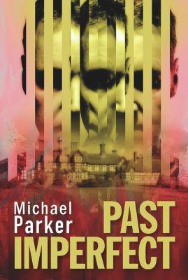 Past Imperfect, Michael Parker