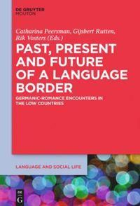 Past, Present and Future of a Language Border