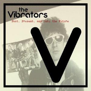 Past,Present And Into The Future (Vinyl), The Vibrators