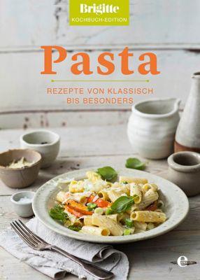 Pasta - Brigitte Kochbuch-Edition |