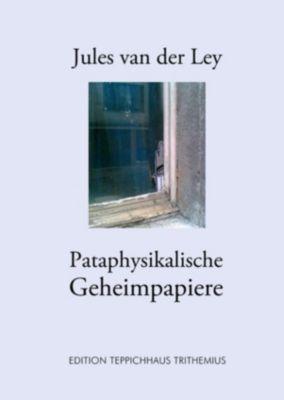 Pataphysikalische Geheimpapiere, Jules van der Ley