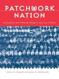 Patchwork Nation, James Graydon Gimpel, Jason E. Schuknecht