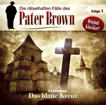 Pater Brown - Das blaue Kreuz, 1 Audio-CD, G. K. (Gilbert Keith) Chesterton