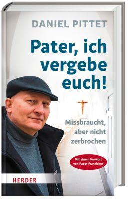Pater, ich vergebe Euch!, Daniel Pittet