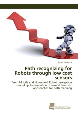 Path recognizing for Robots through low cost sensors, Artan Dermaku