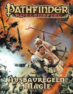 Pathfinder Chronicles, Ausbauregeln: Magie - Jason Bulmahn  