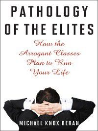 Pathology of the Elites, Michael Knox Beran