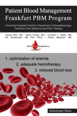Patient Blood Management - Frankfurt PBM Program, Jessica Raic, Dania Fischer, Christian F. Weber, Kai Zacharowski, Patrick Meybohm
