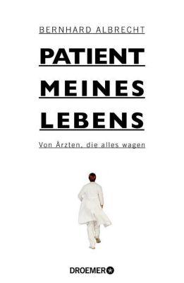 Patient meines Lebens, Bernhard Albrecht