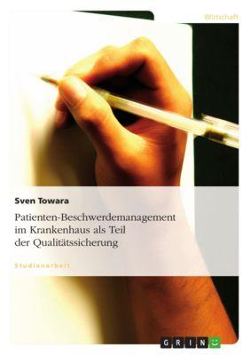 Patienten-Beschwerdemanagement im Krankenhaus als Teil der Qualitätssicherung, Sven Towara