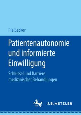 Patientenautonomie und informierte Einwilligung - Pia Becker |