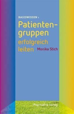 Patientengruppen erfolgreich leiten, Monika Stich