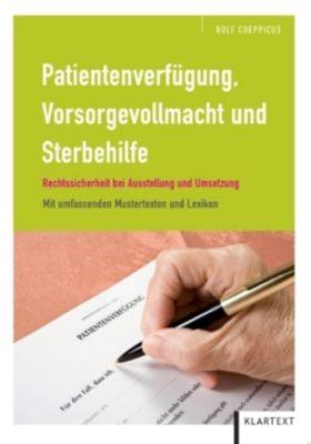 Patientenverfügung, Vorsorgevollmacht und Sterbehilfe, Rolf Coeppicus