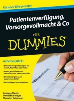 Patientenverfügung, Vorsorgevollmacht und Co für Dummies, Andreas Staufer, Daniel Hülsmeyer, Thorsten Kohlmann